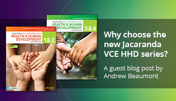 Five reasons why Andrew Beaumont believes Jacaranda is the only choice for the new VCE HHD Study Design