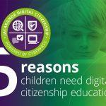 Five reasons children need digital citizenship education