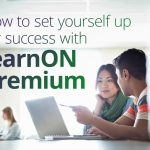learnON premium user? How to set yourself up for success