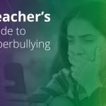teachers-guide-to-cyberbullying