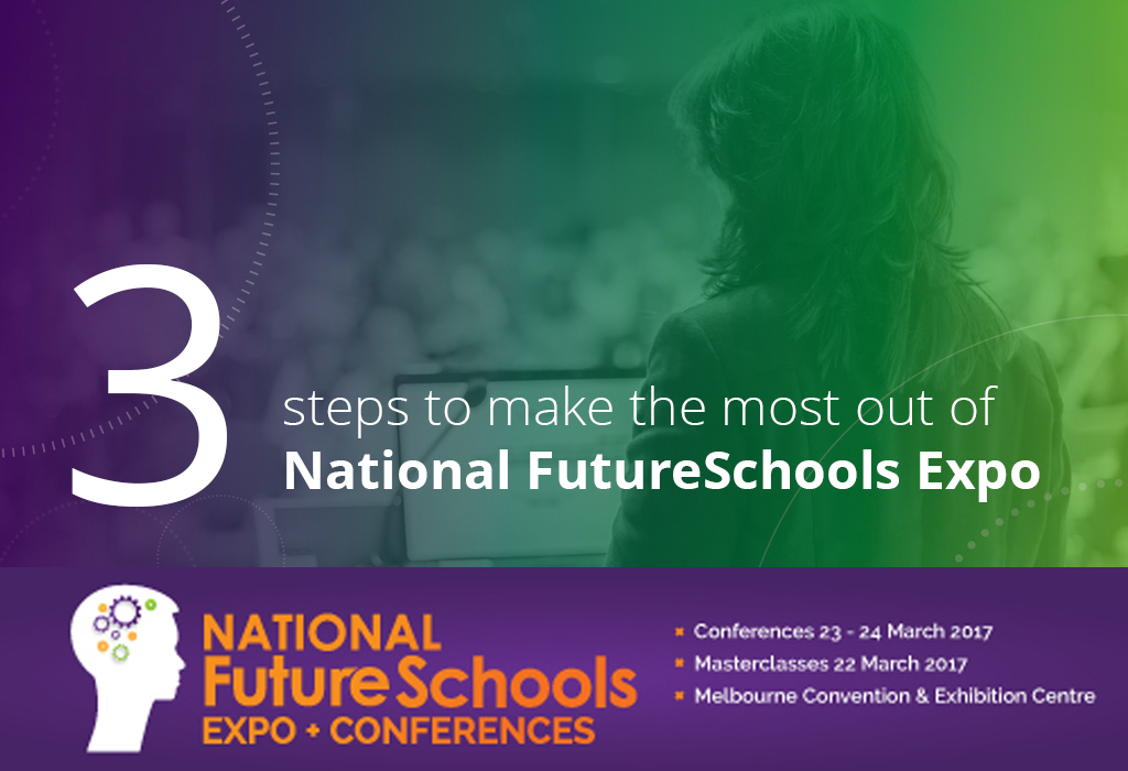 3_steps_to_making_the_most_out_of_national_futureschools_expo