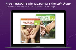 Five reasons why Jacaranda is the only choice for the new VCE Health and Human Development Study Design