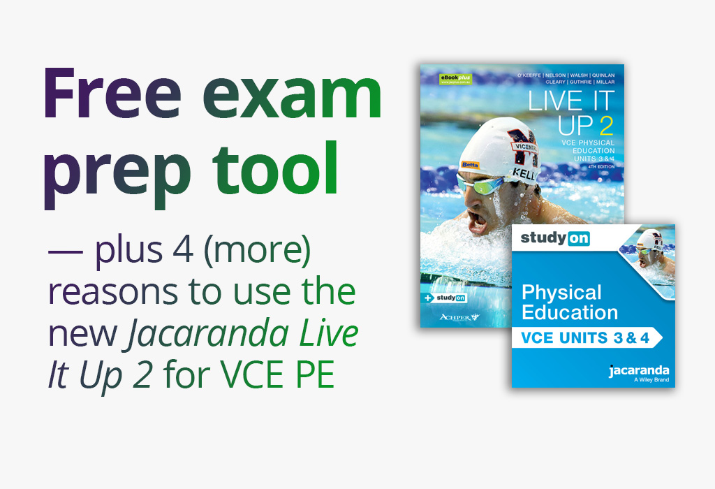 Free exam prep tool—plus 4 (more) reasons to use the new Jacaranda Live It Up 2 for VCE PE
