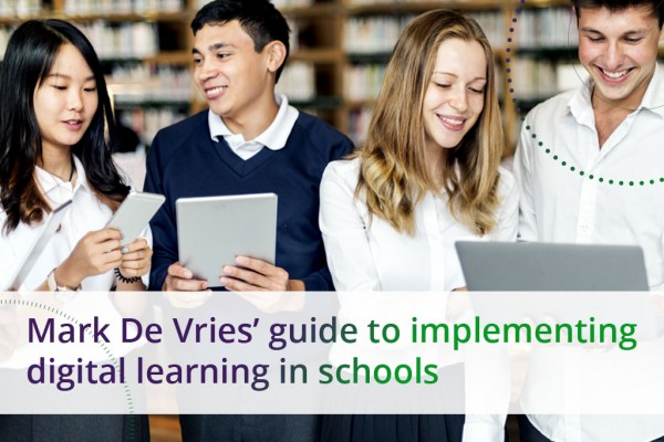 Mark De Vries guide to implementing digital learning in schools