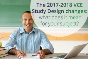 The 2017-2018 VCE study design changes