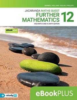 Maths Quest 12 Further Mathematics VCE Units 3 and 4 6e eBookPLUS