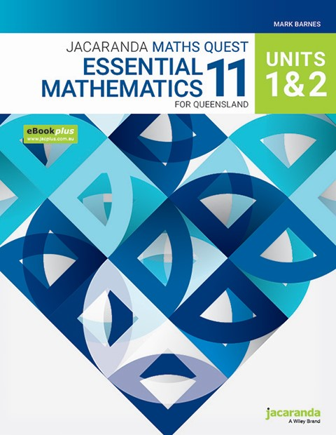 Maths Quest 11 QLD Essential Mathematics Units 1 2