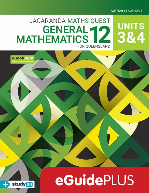 Maths Quest 12 Queensland General Mathematics Units 3 4 eGuidePLUS