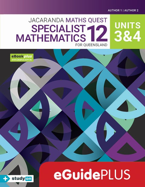 Maths Quest 12 Queensland Specialist Mathematics Units 3 4 eGuidePLUS