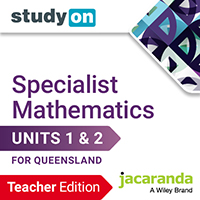 studyON Maths Quest 11 Specialist Mathematics Units 1&2 QLD Teacher Edition