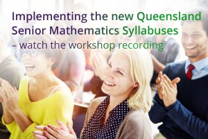 Implementing the new Queensland Senior Mathematics Syllabuses