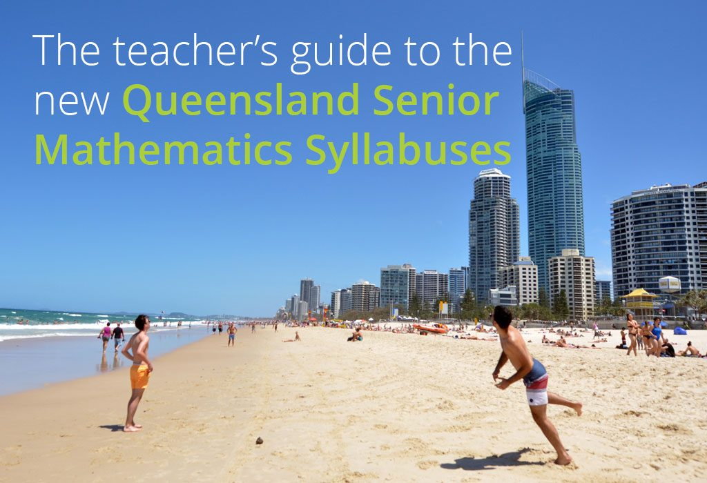 the teachers guide to the new Queensland Senior Mathematics Syllabuses