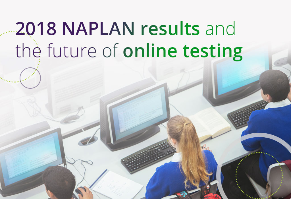 2018 NAPLAN results and the future of online testing | Jacaranda