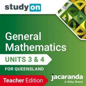 General Mathematics Units 3 & 4 for Queensland studyON Teacher Edition