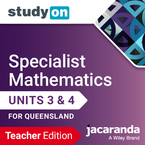 Specialist Mathematics Units 3&4 for Queensland studyON Teacher Edition