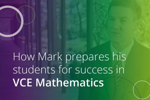 how mark prepares his students for success in vce mathematics