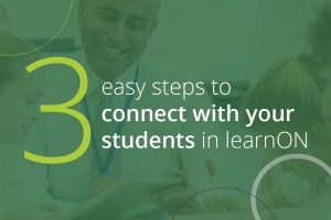 3 easy steps to connect with your students in learnON