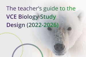 the teachers guide to the VCE Biology Study Design 2022-2026