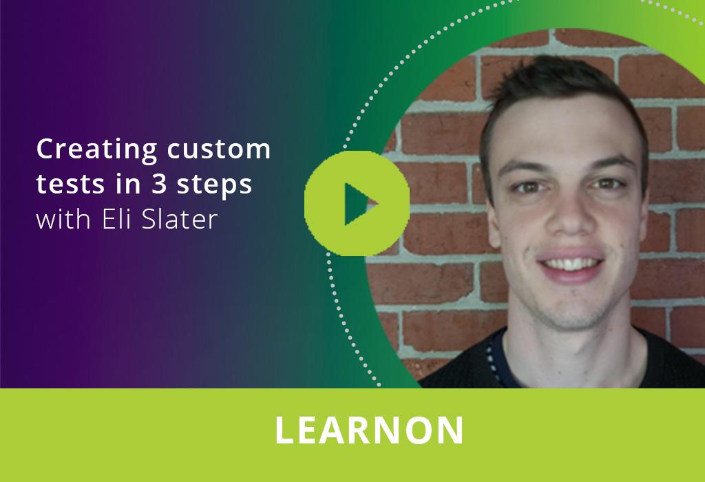 Creating custom tests in 3 easy steps webinar thumbnail
