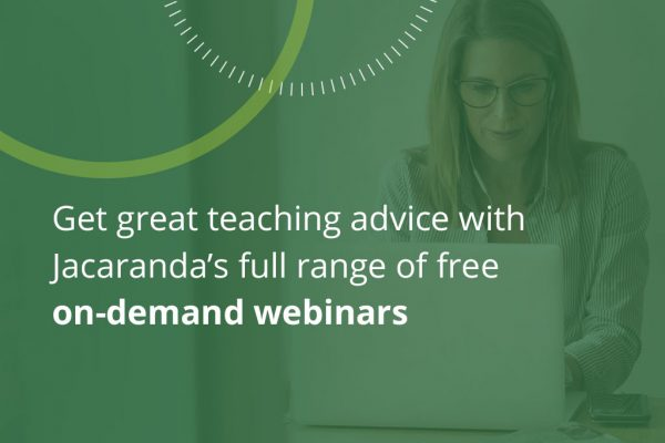 Great teaching advice with Jacaranda's full range of free on-demand webinars